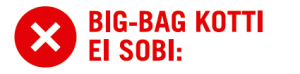 Big-Bag kotti ei sobi